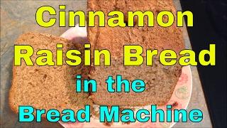 Cinnamon Raisin Bread In The Bread Machine