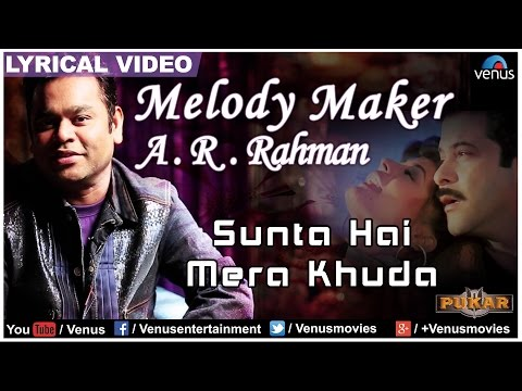Sunta Hai Mera Khuda Full Lyrical Video | Pukar | Melody Maker - A.R Rahman