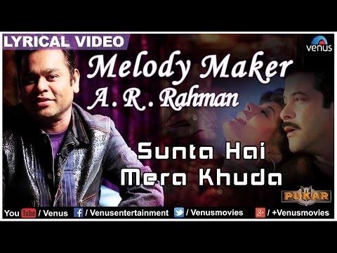 Sunta Hai Mera Khuda Full Lyrical Video | Pukar | Melody Maker - A.R Rahman