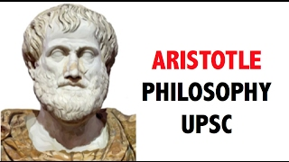 Aristotle - अरस्तु कौन था ?- Western Thinkers - Philosophy & Political Science optional