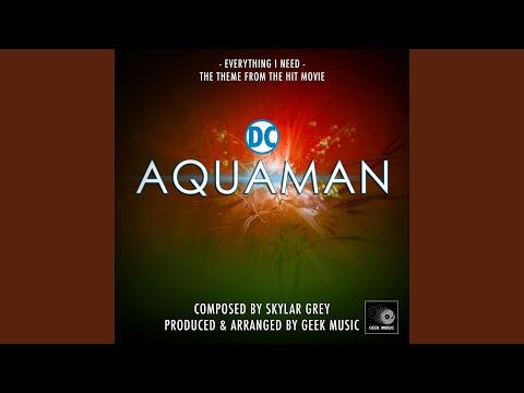 Aquaman - Everything I Need - Main Theme