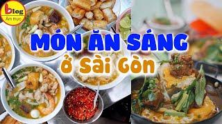 Top 13 món ăn sáng ở Sài Gòn ngon nhất