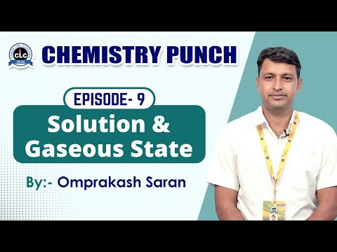 9/20-(chemistry-punch)-||-solution-&-gaseous-state-||-clc