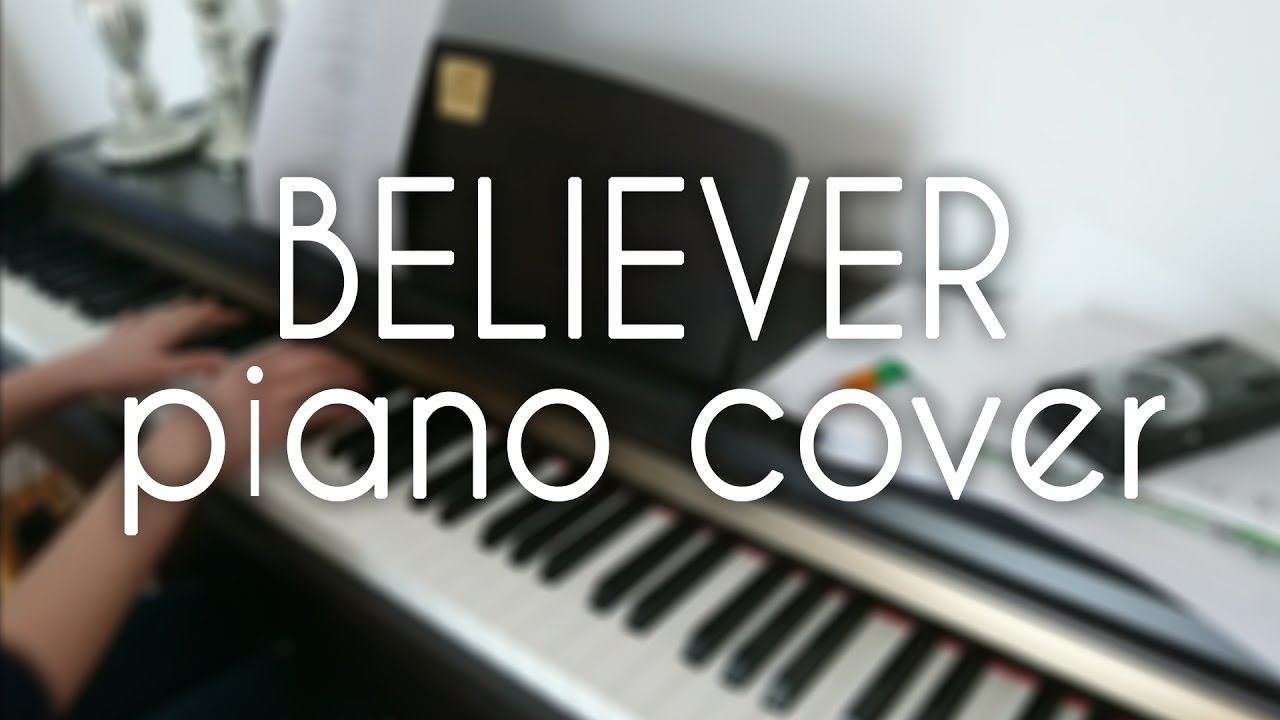how to play believer on piano