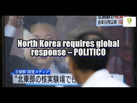 North Korea requires global response – POLITICO