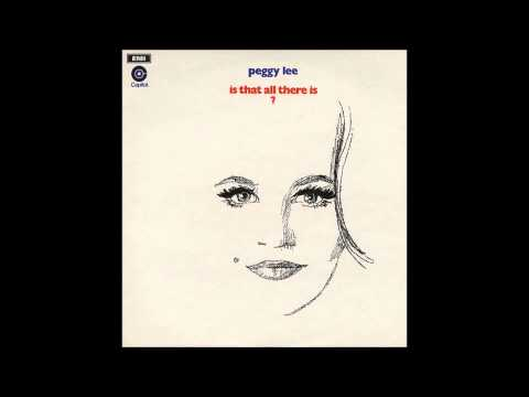 Is That All There Is ? / Peggy Lee