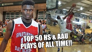 TOP 50 HIGH SCHOOL & AAU PLAYS OF ALL TIME!!