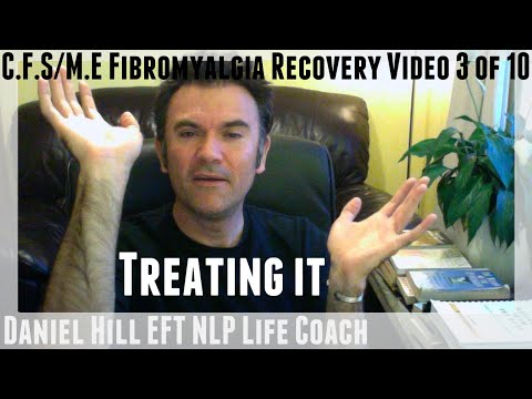 C.F.S/M.E Fibromyalgia Recovery · How To Treat It 3/10 · Daniel Hill EFT NLP Coach Enneagram Mentor