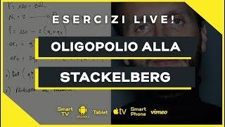 Oligopolio alla Stackelberg | Esercizi Microeconomia | Economia Politica