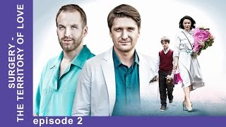 Surgery. The Territory of Love. Episode 2. Russian TV Series. English Subtitles. StarMediaEN