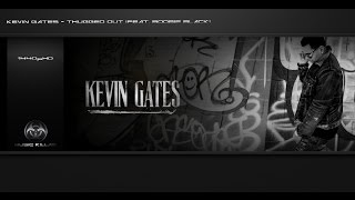 Kevin Gates - Thugged Out (Feat. Boobie Black) [Luca Brasi 2] + Lyrics YT-DCT