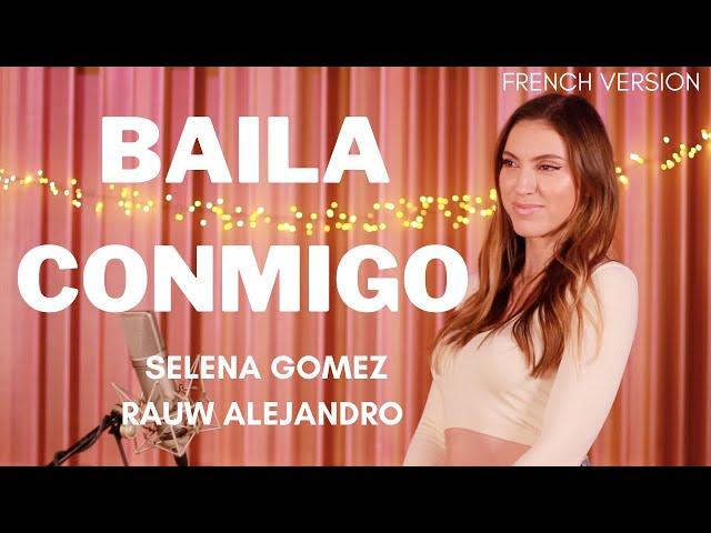 BAILA CONMIGO ( FRENCH VERSION ) SELENA GOMEZ, RAUW ALEJANDRO ( SARA'H COVER )