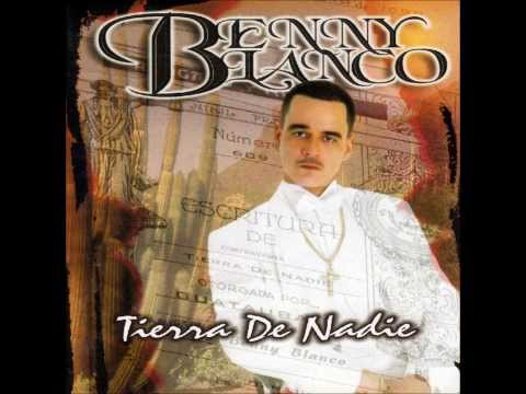 Benny Blanco - Tierra De Nadie (FULL ALBUM)