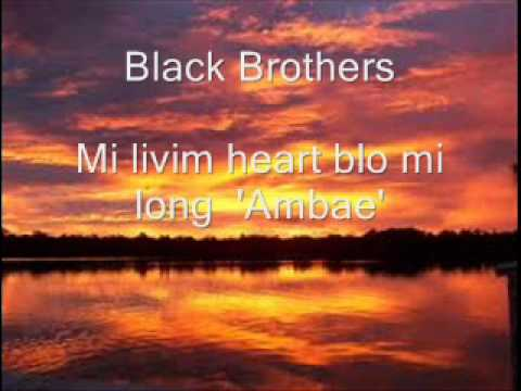 Black Brothers - Mi Livim Heart Blo Mi Long