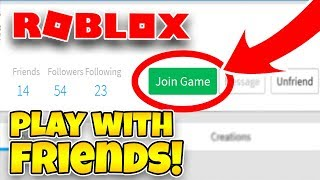 HOW TO PLAY ROBLOX WITH YOUR FRIENDS (Roblox How to Join Anyone) | ROBLOX HOW TO JOIN A FRIENDS GAME
