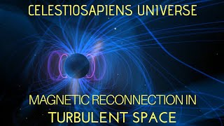 Magnetic Reconnection In Turbulent Space || Newly Discovered || Space Science