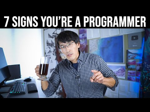 Top 7 signs you're a Programmer.