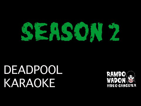 VIDEO GANGSTER - S02E01 - Deadpool Karaoke