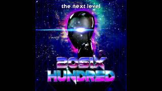 20SIX Hundred - Next Level [Full Album]