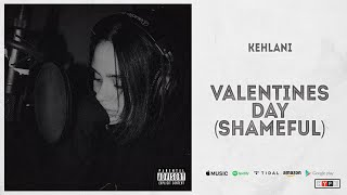Kehlani - Valentine's Day (Shameful) [YG Diss]