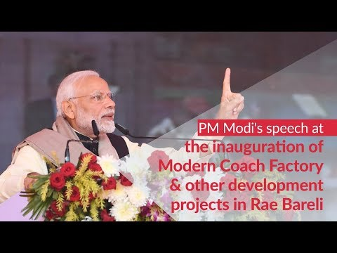 PM Modi's speech at inauguration of Modern Coach Factory & other development projects in Rae Bareli