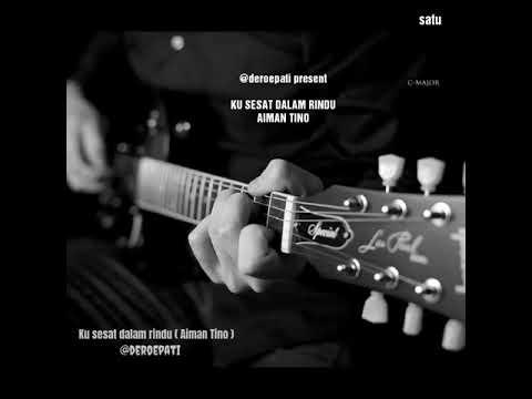 Ku Sesat Dalam Rindu - Aiman Tino /Lirik ( HD )