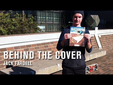 Behind The Cover: Jack Fardell - TransWorld SKATEboarding