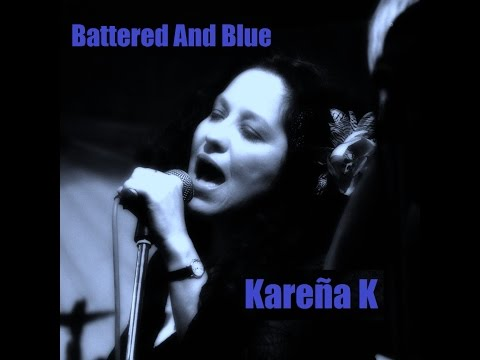 Battered And Blue by Kareña K