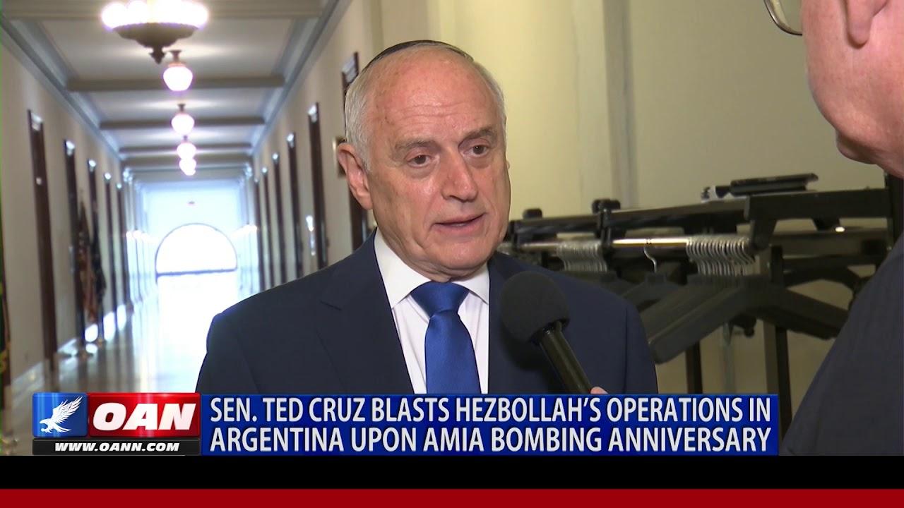 OAN Sen. Ted Cruz blasts Hezbollah's operations in Argentina upon AMIA bombing anniversary