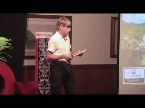 Tourisme Bio, une nouvelle dynamique pour le Pacifique | Gilles Parzy | TEDxPapeeteSalon