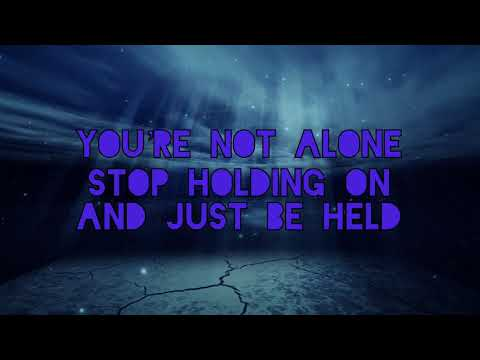 Just Be Held | Casting Crowns (lyric)
