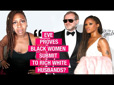 Eve Proves That BW Submit To Rich WM Husbands? @TonyaTko Reaction