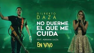 Gilberto Daza - No Duerme El Que Me Cuida Ft. Adriana Lucía (en vivo) - VIVO   Tu Palabra
