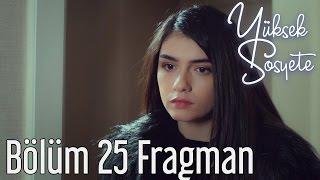 Yüksek Sosyete 25. Bölüm Fragman