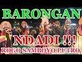 7 BARONGAN FULL NDADI ROGO SAMBOYO PUTRO OKTOBER 2017