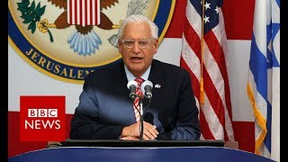 US ambassador declares Jerusalem embassy open - BBC News