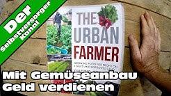 Mit dem Gemüseanbau Geld verdienen. So kann es gehen.