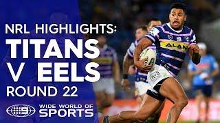 NRL Highlights: Gold Coast Titans v Parramatta Eels - Round 22 | NRL on Nine