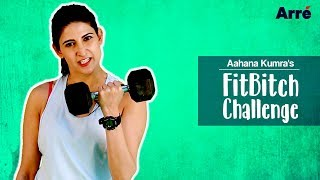 Aahana Kumra's FitBitch Challenge | Guaranteed To Lose You About 4 Kilos... Of Brain Fat!