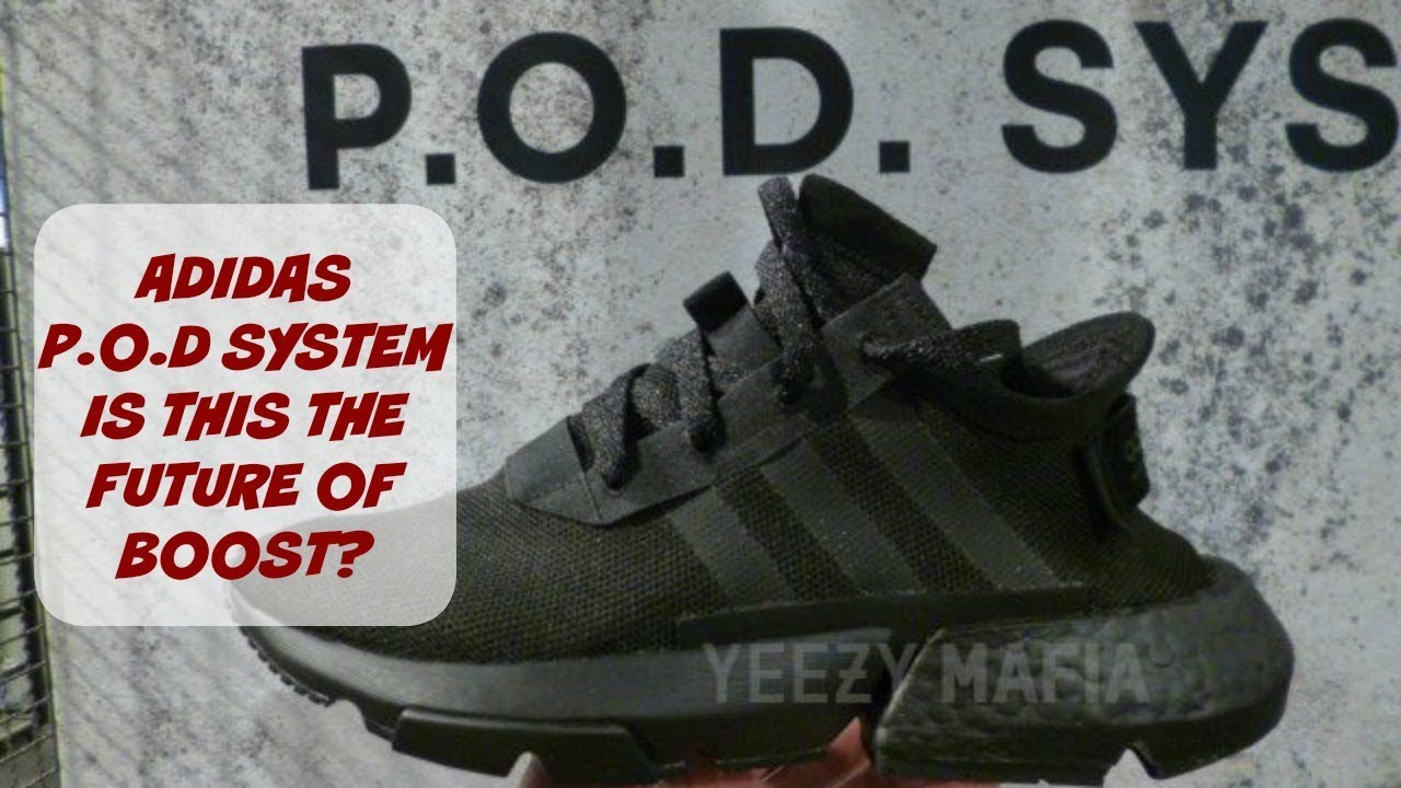 low priced e33a7 0ed5b ADIDAS P.O.D. SYSTEM!!! IS THIS THE FUTURE OF BOOST