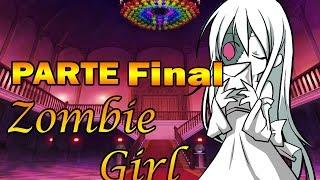 Zombie Girl GRAN FINAL: El Mejor Final de Todos
