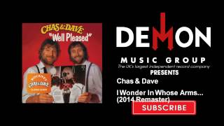 Chas & Dave - I Wonder In Whose Arms... - 2014 Remaster