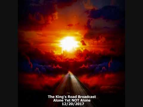 The King's Road LIVE Broadcast~Alone Yet NOT Alone
