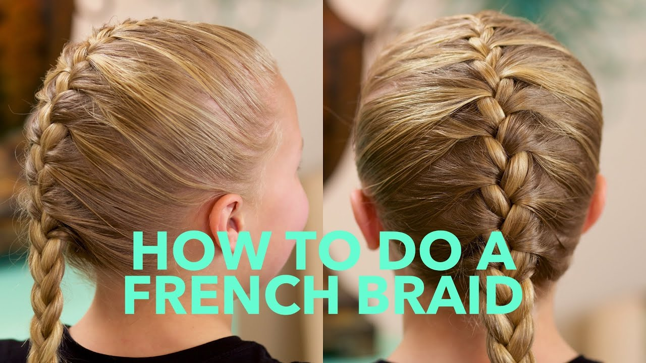 how to do a simple french braid basic braids youtube