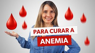 3 dicas simples para curar a anemia rápido