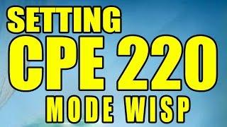 Setting Mudah CPE 220 Mode WISP Tangkap Sebar
