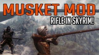 Skyrim Mods - Musket Mod (rifle in Skyrim!)