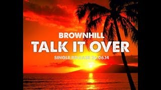 Talk It Over - BrownHill