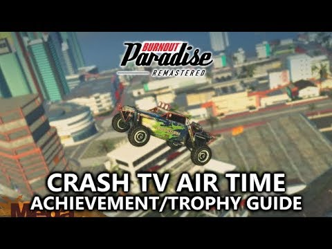 Burnout Paradise Remastered - Crash TV Air Time Achievement/Trophy Guide - 4.5 Seconds of Air Time