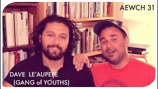 Against Everyone With Conner Habib 31 Dave Le 39 Aupepe Gang Of Youths Or Art Of Darkness